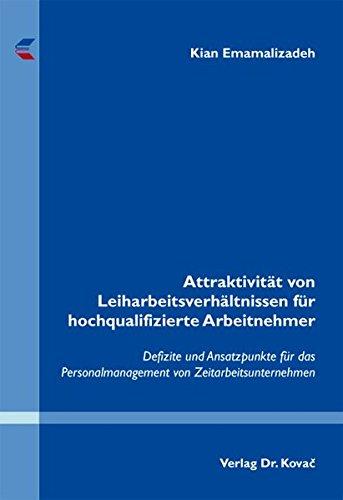 9783830066705: Attraktivität von Leiharbeitsverhältnissen für hochqualifizierte Arbeitnehmer. Defizite und Ansatzpunkte für das Personalmanagement von Zeitarbeitsunternehmen (Personalwirtschaft)