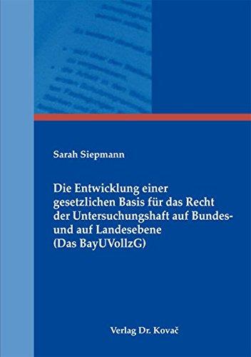 9783830066736: Die Entwicklung einer gesetzlichen Basis für das Recht der Untersuchungshaft auf Bundes- und auf Landesebene (Das BayUVollzG). Eine Analyse ausgewählter Aspekte der bayerischen Gesetzgebung zum Untersuchungshaftvollzug (Strafrecht in Forschung und Praxis)