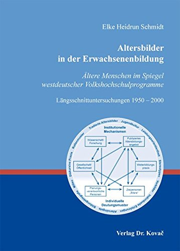 Altersbilder in der Erwachsenenbildung: Ältere Menschen im Spiegel westdeutscher ...