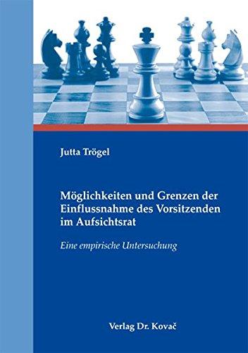 9783830069201: Möglichkeiten und Grenzen der Einflussnahme des Vorsitzenden im Aufsichtsrat: Eine empirische Untersuchung