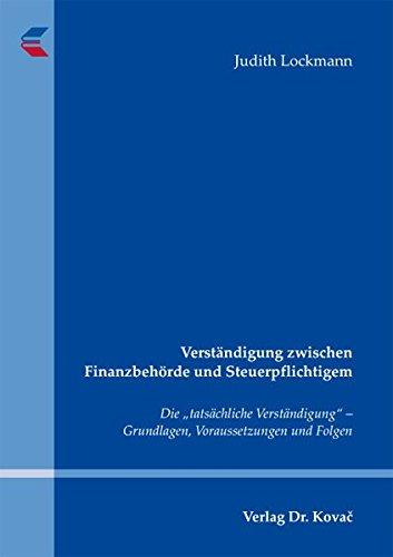 """9783830070160: Verständigung zwischen Finanzbehörde und Steuerpflichtigem. Die """"tatsächliche Verständigung"""" – Grundlagen, Voraussetzungen und Folgen (Steuerrecht in Forschung und Praxis)"""