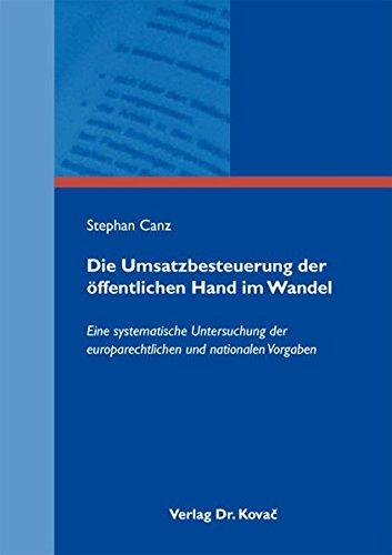 9783830070757: Die Umsatzbesteuerung der öffentlichen Hand im Wandel: Eine systematische Untersuchung der europarechtlichen und nationalen Vorgaben