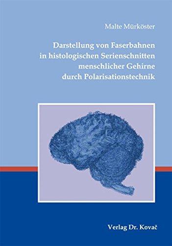 9783830070849: Darstellung von Faserbahnen in histologischen Serienschnitten menschlicher Gehirne durch Polarisationstechnik (HIPPOKRATES - Schriftenreihe Medizinische Forschungsergebnisse)