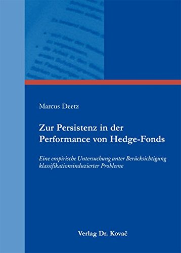 9783830071020: Zur Persistenz in der Performance von Hedge-Fonds: Eine empirische Untersuchung unter Berücksichtigung klassifikationsinduzierter Probleme