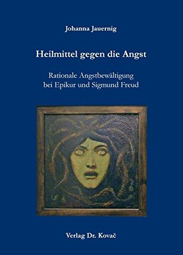 9783830071204: Heilmittel gegen die Angst. Rationale Angstbew�ltigung bei Epikur und Sigmund Freud