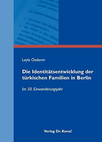 Die Identitätsentwicklung der türkischen Familien in Berlin: Leyla Özdemir