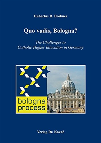 9783830071686: Quo vadis, Bologna?. The Challenges to Catholic Higher Education in Germany