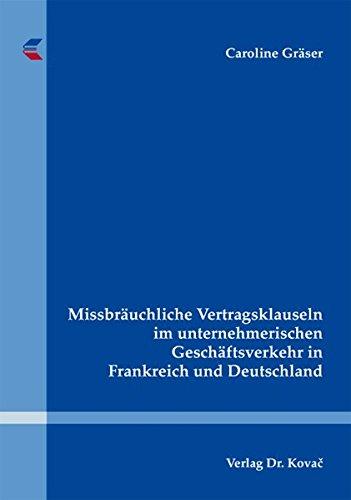 9783830071983: Missbräuchliche Vertragsklauseln im unternehmerischen Geschäftsverkehr in Frankreich und Deutschland