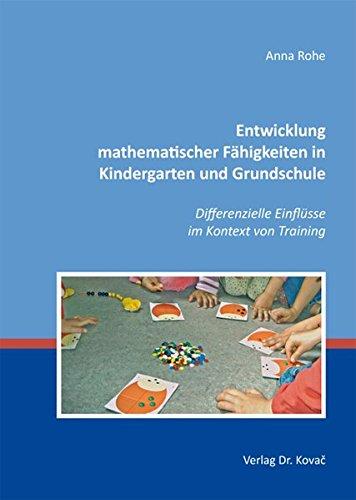 9783830072362: Entwicklung mathematischer Fähigkeiten in Kindergarten und Grundschule: Differenzielle Einflüsse im Kontext von Training