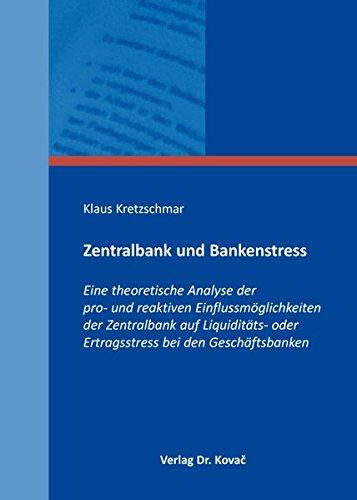 9783830072522: Zentralbank und Bankenstress. Eine theoretische Analyse der pro- und reaktiven Einflussmöglichkeiten der Zentralbank auf Liquiditäts- oder Ertragsstress bei den Geschäftsbanken