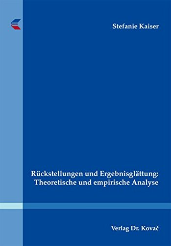 9783830072737: R�ckstellungen und Ergebnisgl�ttung: Theoretische und empirische Analyse