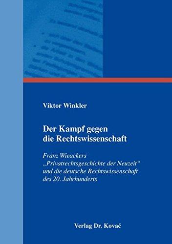 9783830073109: Der Kampf gegen die Rechtswissenschaft. Franz Wieackers