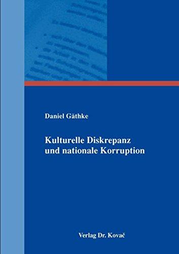 9783830074458: Kulturelle Diskrepanz und nationale Korruption (Schriftenreihe innovative betriebswirtschaftliche Forschung und Praxis)