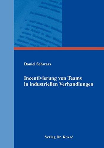 9783830077329: Incentivierung von Teams in industriellen Verhandlungen