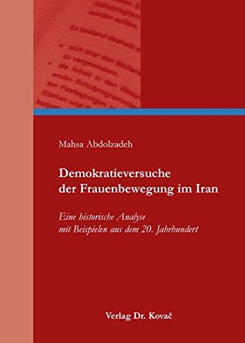 9783830078371: Demokratieversuche der Frauenbewegung im Iran. Eine historische Analyse mit Beispielen aus dem 20. Jahrhundert