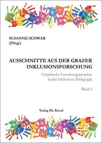 9783830079798: Ausschnitte aus der Grazer Inklusionsforschung. Empirische Forschungsprojekte in der Inklusiven Pädagogik. Band I