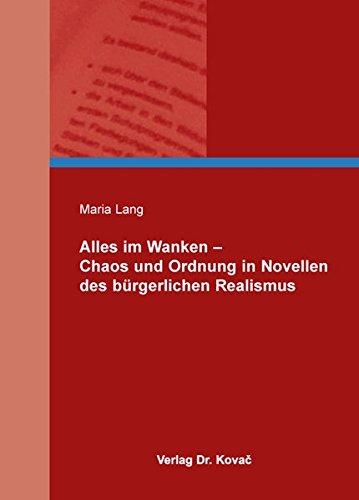9783830079941: Alles im Wanken - Chaos und Ordnung in Novellen des b�rgerlichen Realismus
