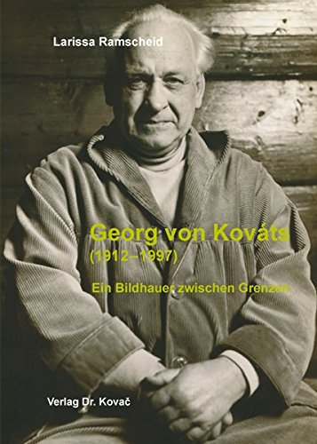 9783830080046: Georg von Kováts (1912-1997). Ein Bildhauer zwischen Grenzen. Budapest Berlin Paris Darmstadt