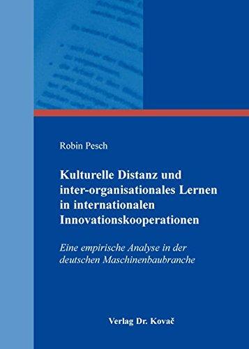 9783830081296: Kulturelle Distanz und inter-organisationales Lernen in internationalen Innovationskooperationen: Eine empirische Analyse in der deutschen Maschinenbaubranche