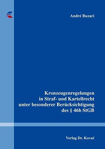 9783830081555: Kronzeugenregelungen in Straf- und Kartellrecht unter besonderer Ber�cksichtigung des � 46b StGB