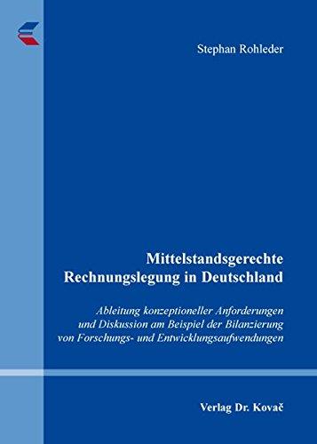 9783830082620: Mittelstandsgerechte Rechnungslegung in Deutschland. Ableitung konzeptioneller Anforderungen und Diskussion am Beispiel der Bilanzierung von Forschungs- und Entwicklungsaufwendungen