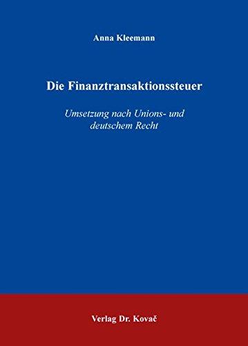 9783830083368: Die Finanztransaktionssteuer. Umsetzung nach Unions- und deutschem Recht