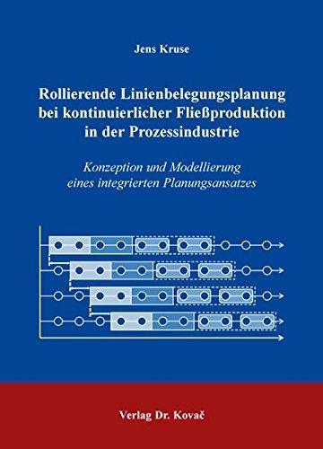 9783830083702: Rollierende Linienbelegungsplanung bei kontinuierlicher Fließproduktion in der Prozessindustrie. Konzeption und Modellierung eines integrierten Planungsansatzes