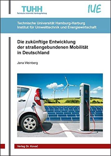 9783830083931: Die zukünftige Entwicklung der straßengebundenen Mobilität in Deutschland