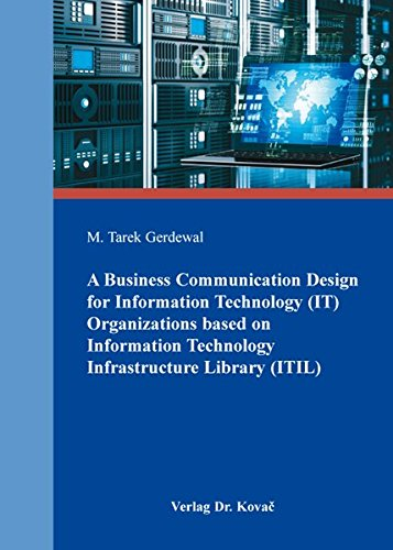 9783830084327: A Business Communication Design for Information Technology (IT) Organizations based on Information Technology Infrastructure Library (ITIL)