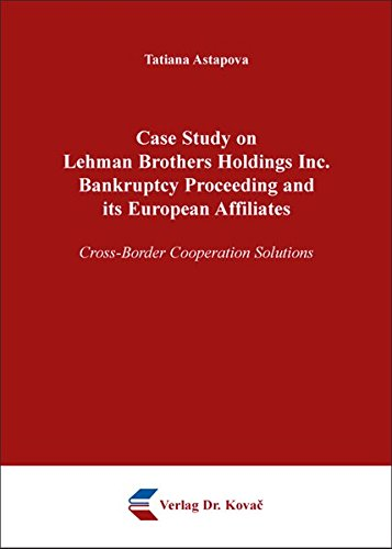 9783830084365: Case Study on Lehman Brothers Holdings Inc. Bankruptcy Proceeding and its European Affiliates. Cross-Border Cooperation Solutions