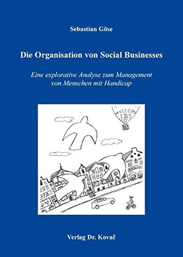 9783830087847: Die Organisation von Social Businesses. Eine explorative Analyse zum Management von Menschen mit Handicap