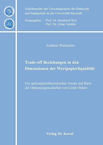 9783830087885: Trade-off Beziehungen in den Dimensionen der Wertpapierliquidität. Ein optionspreistheoretischer Ansatz auf Basis der Optionseigenschaften von Limit Orders