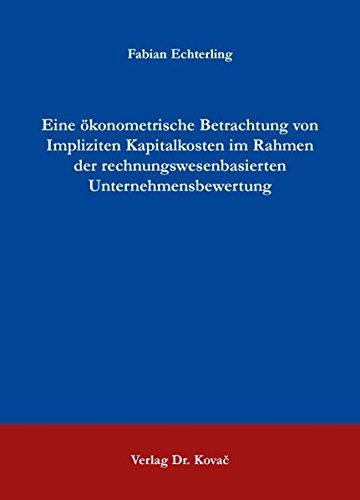 9783830088660: Eine ökonometrische Betrachtung von Impliziten Kapitalkosten im Rahmen der rechnungswesenbasierten Unternehmensbewertung