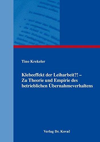 9783830092605: Klebeeffekt der Leiharbeit?! – Zu Theorie und Empirie des betrieblichen Übernahmeverhaltens