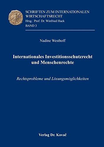 9783830092759: Internationales Investitionsschutzrecht und Menschenrechte. Rechtsprobleme und Lösungsmöglichkeiten