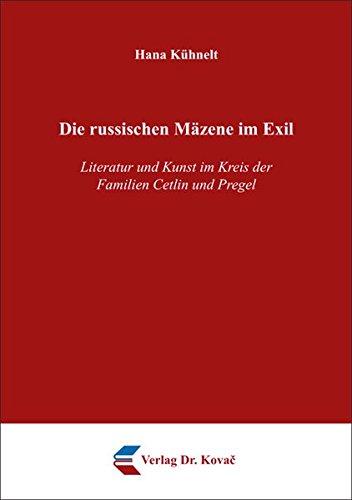 9783830095835: Die russischen Maezene im Exil. Literatur und Kunst im Kreis der Familien Cetlin und Pregel