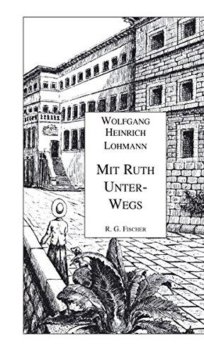 Mit Ruth unterwegs: Lohmann, Wolfgang Heinrich