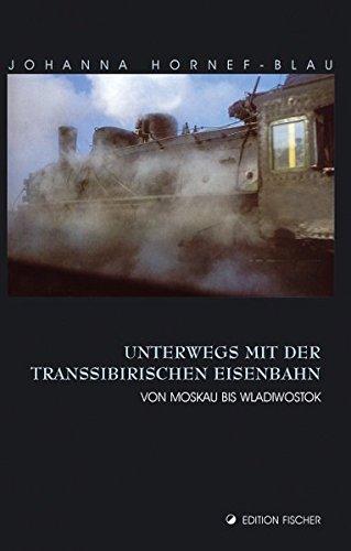 9783830105190: Unterwegs mit der Transsibirischen Eisenbahn: Von Moskau bis Wladiwostok