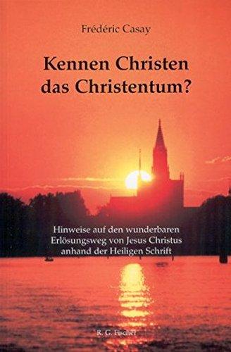 9783830105206: Kennen Christen das Christentum?: Hinweise auf den wunderbaren Erl�serweg von Jesus Christus anhand der Heiligen Schrift