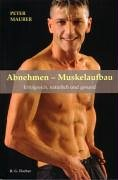 9783830107583: Abnehmen - Muskelaufbau: Erfolgreich, natürlich und gesund