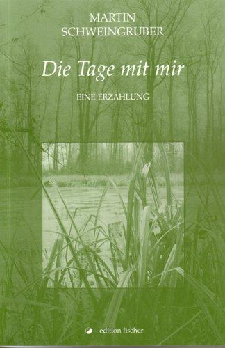 9783830107897: Die Tage mit mir: Eine Erzählung (Livre en allemand)