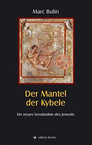 9783830108382: Der Mantel der Kybele: Ein neues Verständnis des Jenseits