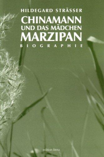9783830111139: Chinamann und das Mädchen Marzipan: Biographie