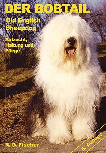 9783830111412: Der Bobtail: Old English Sheepdog: Aufzucht, Haltung und Pflege