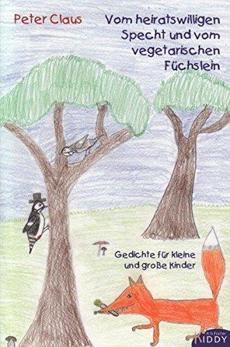 9783830112068: Vom heiratswilligen Specht und vom vegetarischen Füchslein: Gedichte für kleine und große Kinder