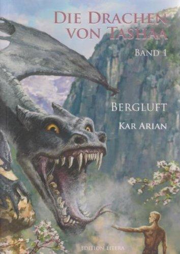9783830112426: Die Drachen von Tashaa 1: Bergluft Fantasyroman