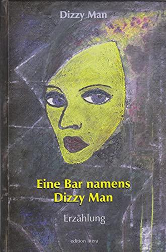 9783830112631: Eine Bar namens Dizzy Man: Erzählung
