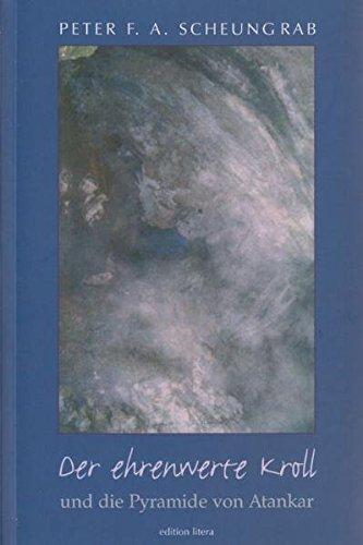 Der ehrenwerte Kroll Und die Pyramide von Atankar - Scheungrab, Peter F. A.