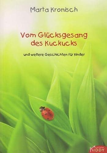9783830113560: Vom Glücksgesang des Kuckucks: und weitere Geschichten für Kinder