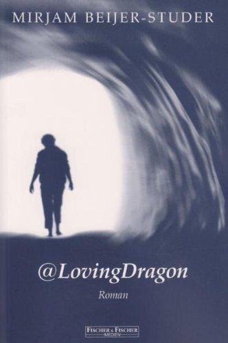 LovingDragon: Roman: Mirjam Beijer-Studer